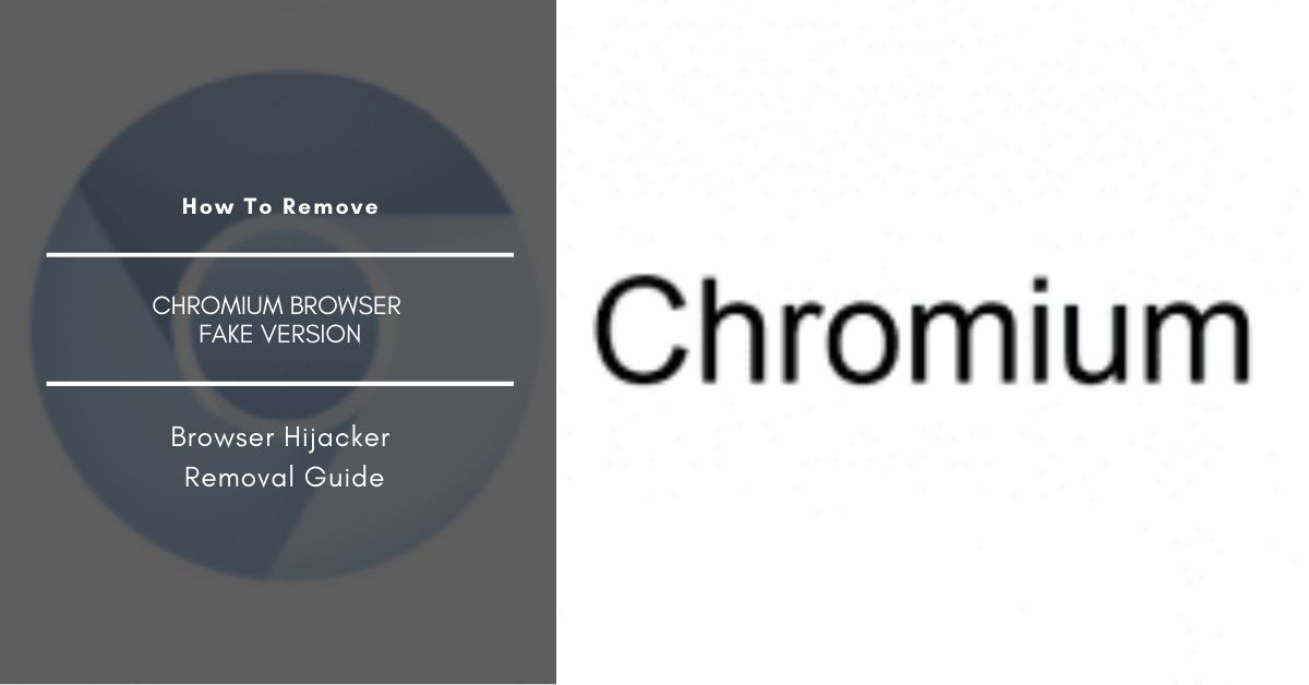 How To Remove Chromium Browser(Fake version)