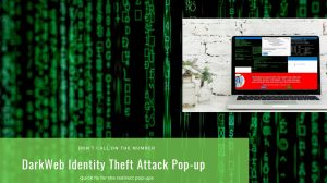 Remove DarkWeb Identity Theft Attack pop-ups