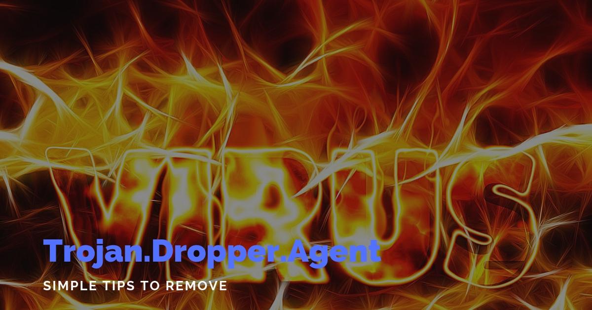 Remove Trojan.Dropper.Agent