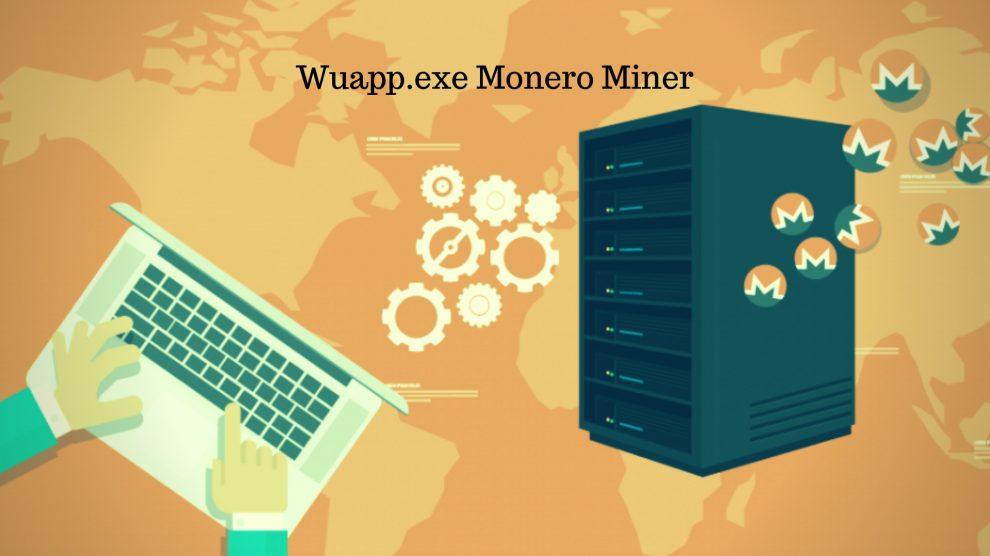 Wuapp.exe Monero Miner