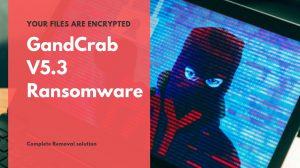 Remove GandCrab V5.3 Ransomware