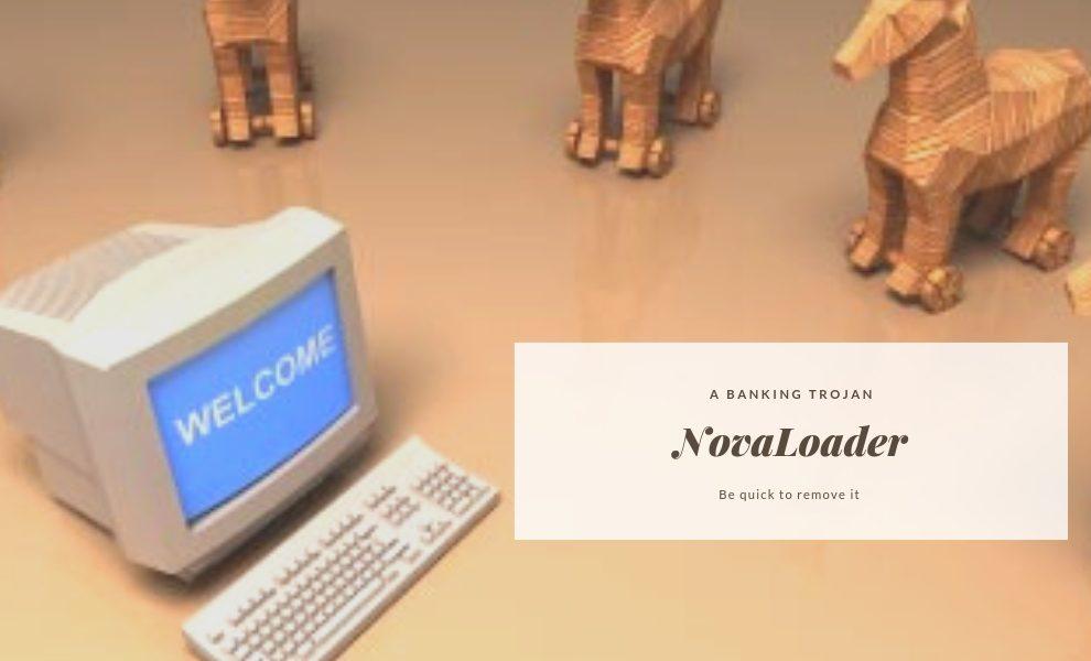 Remove NovaLoader banking trojan virus
