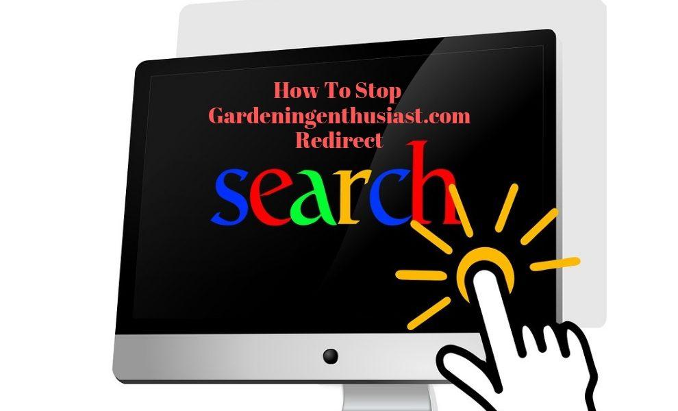 Remove Gardeningenthusiast.com Redirect