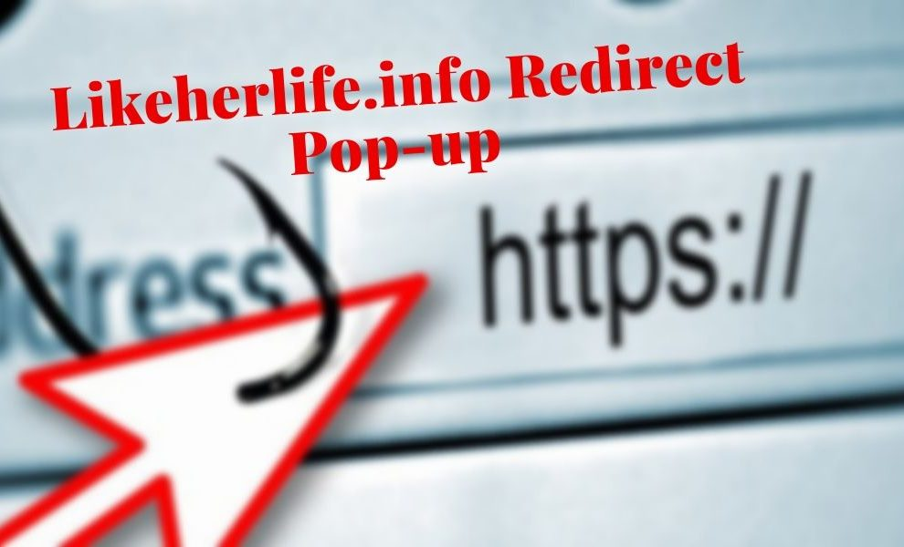 Remove Likeherlife.info Redirect Pop-up