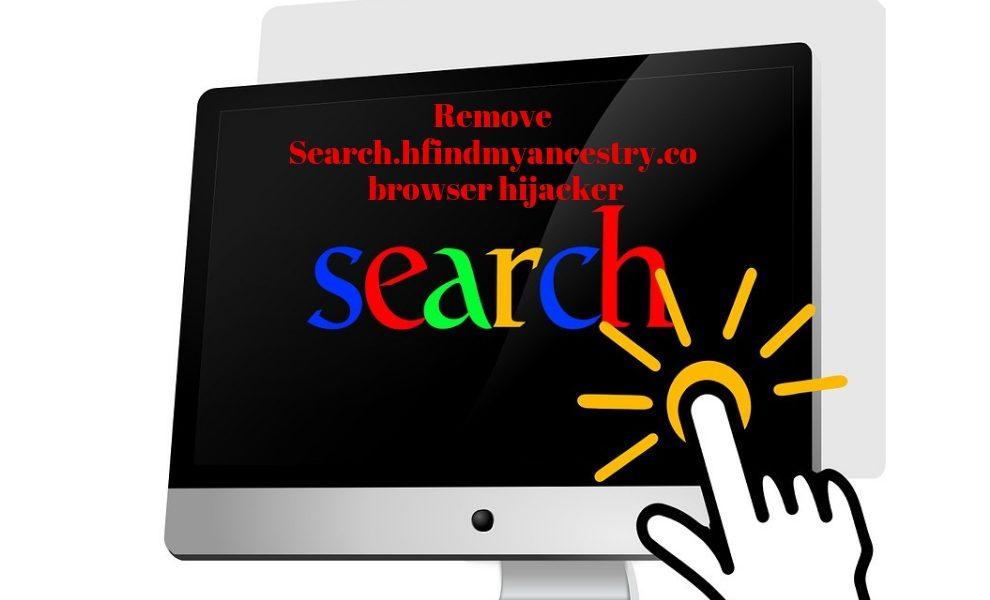 Search.hfindmyancestry.co browser hijacker