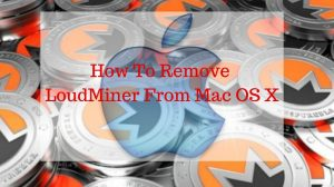 How To Remove LoudMiner From Mac OS X