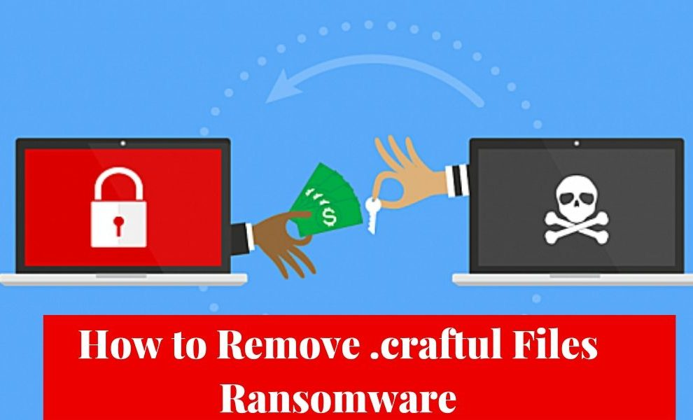 How to Remove .craftul Files Ransomware