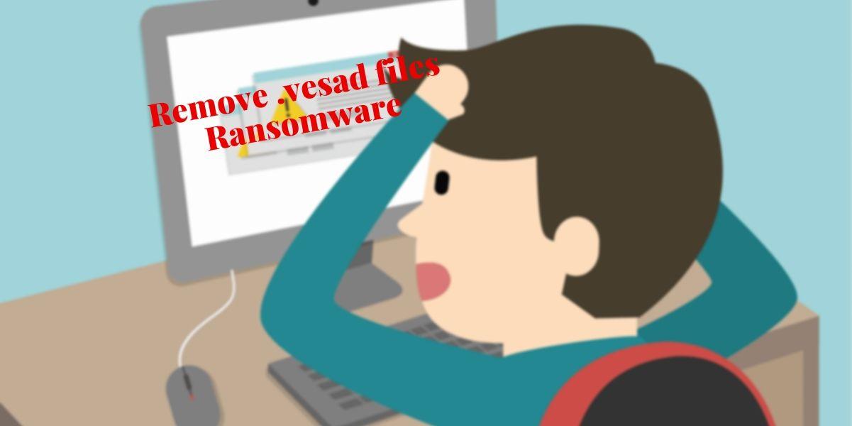 Remove .vesad files Ransomware