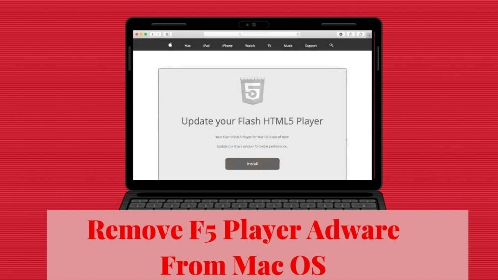 Remove F5 Player Adware From Mac OS