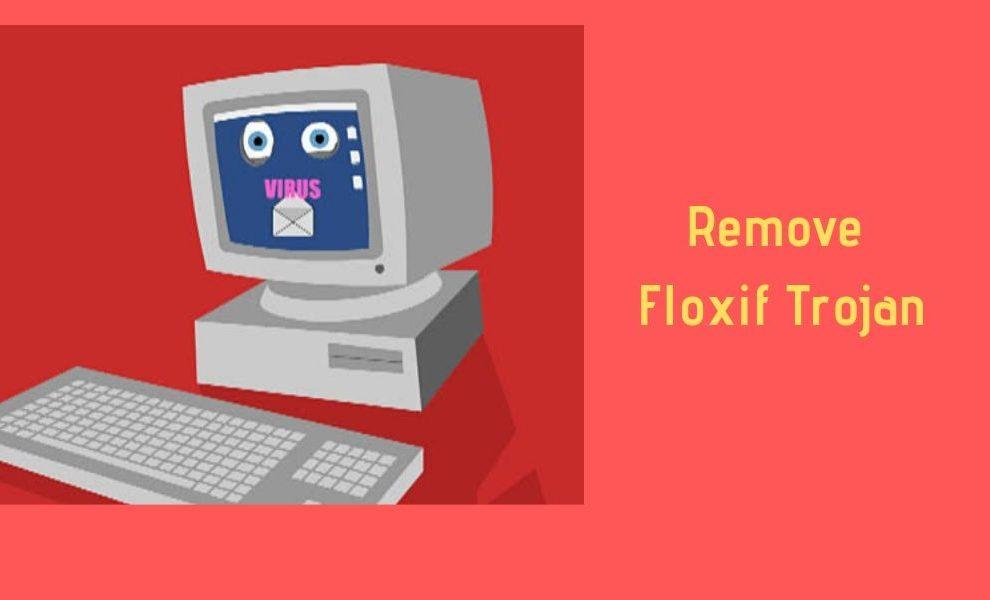 Remove Floxif Trojan