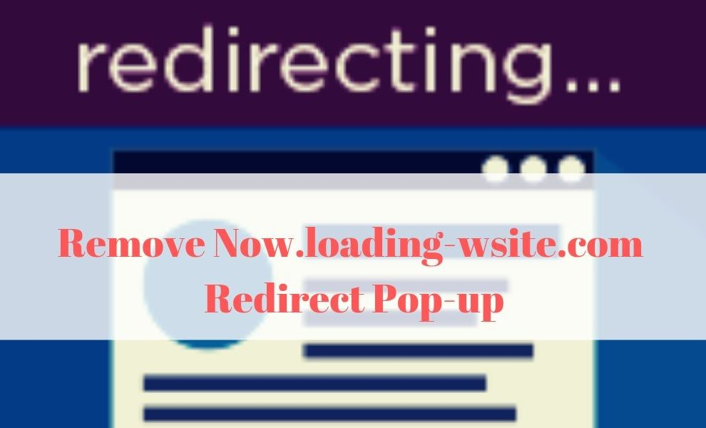 Remove Now.loading-wsite.com Redirect