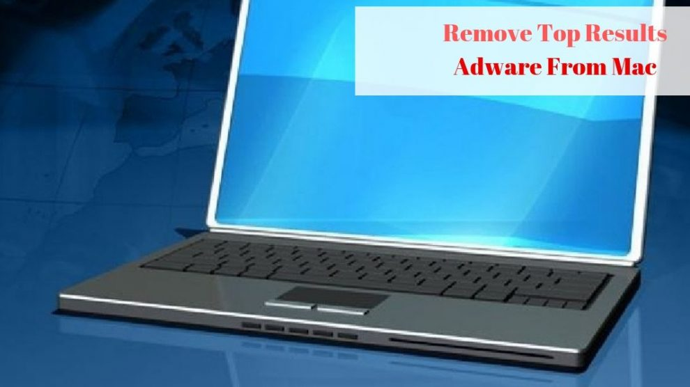 Remove Top Results Adware From Mac