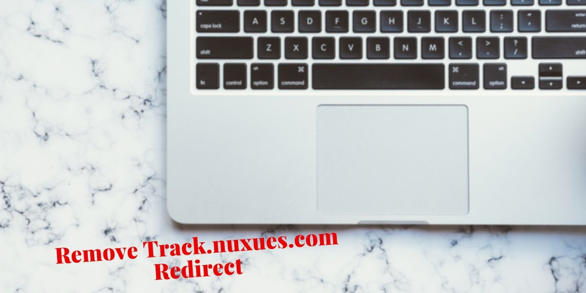 Remove Track.nuxues.com Redirect