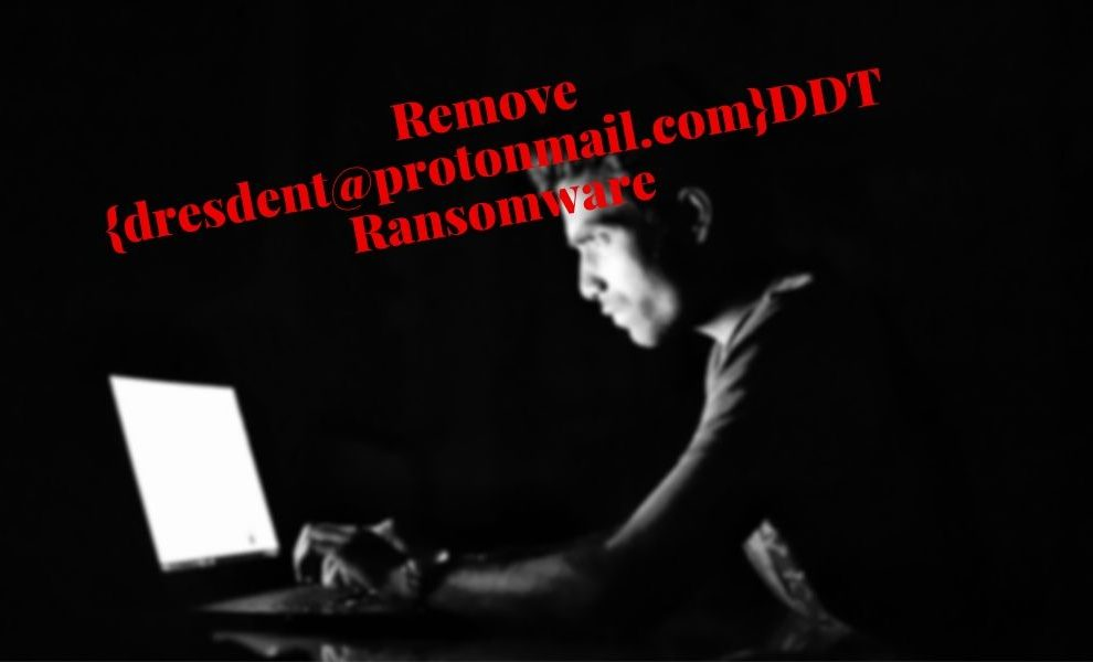 Remove {dresdent@protonmail.com}DDT Ransomware