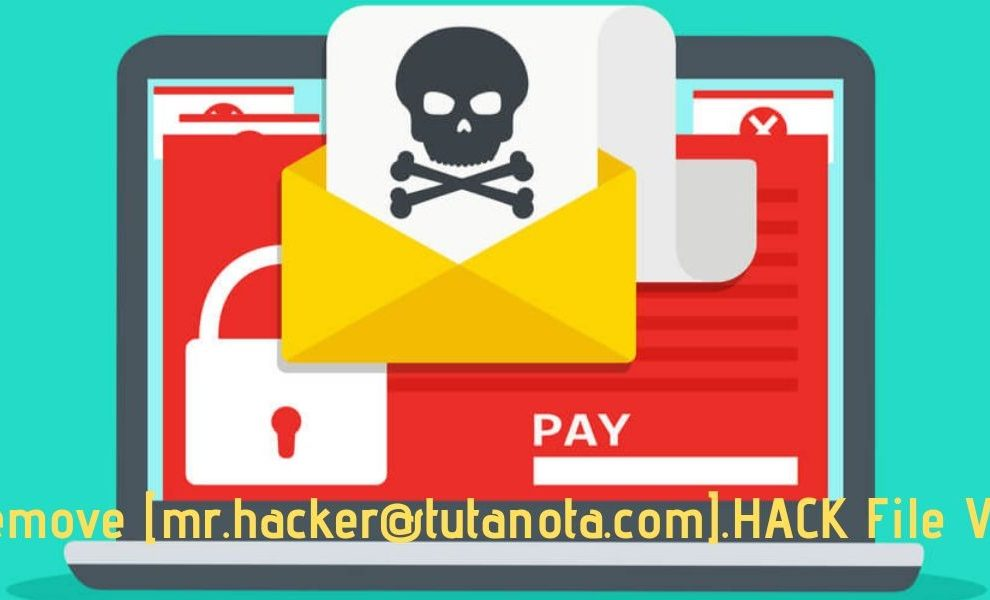 Remove [mr.hacker@tutanota.com].HACK File Virus