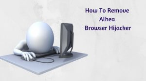 How To Remove Alhea Browser Hijacker