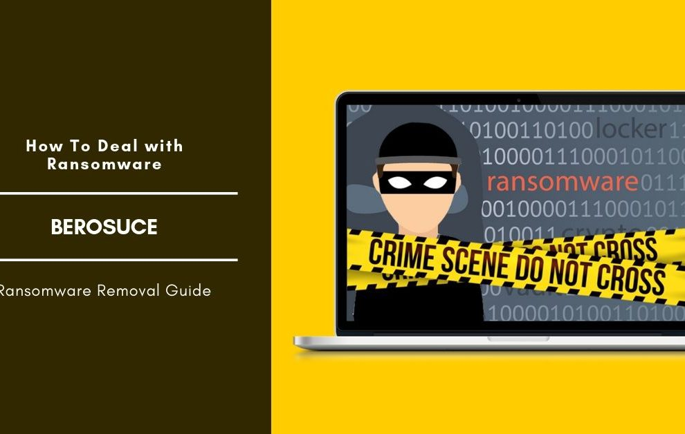 How To Remove Berosuce Ransomware And Decrypt Files