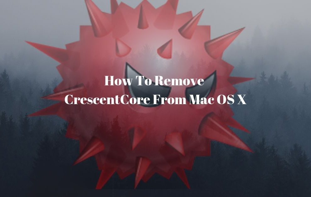 How To Remove CrescentCore From Mac OS X