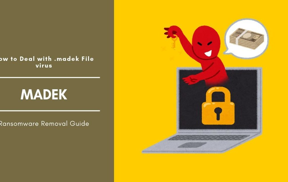 How To Remove MADEK Ransomware And Decrypt Files - Cyber