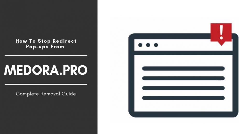How To Remove Medora.pro Redirect Pop-ups