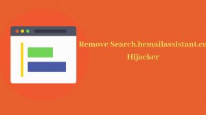 How To Remove Search.hemailassistant.co Hijacker