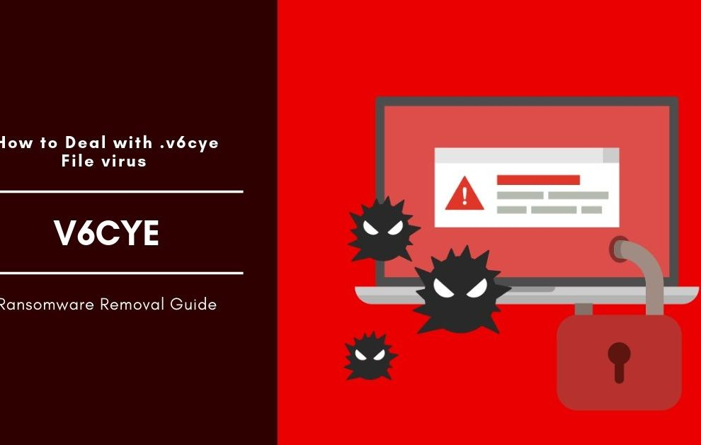 How To Remove V6cye Ransomware - Cyber security