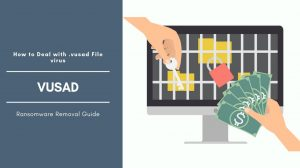 How To Remove Vusad Ransomware And Decrypt Files