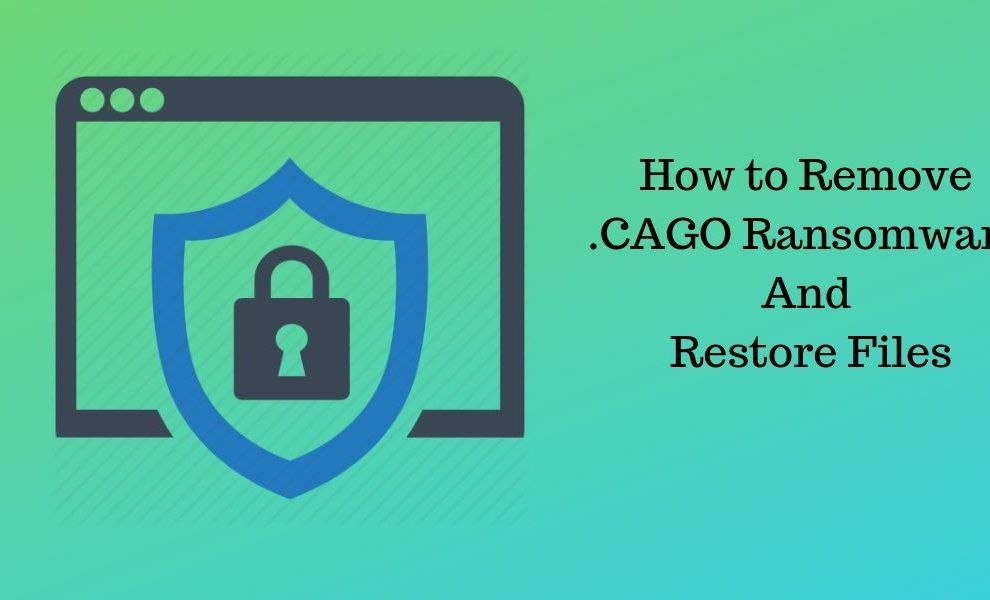 How to Remove .CAGO Ransomware And Restore Files