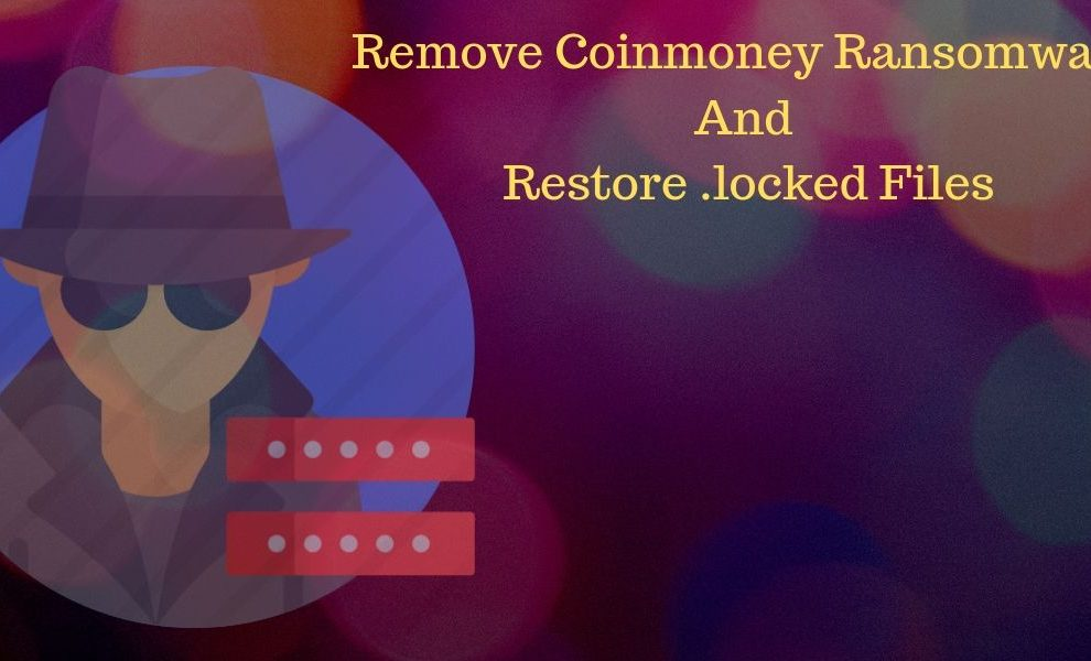 Remove Coinmoney Ransomware and Restore .locked Files