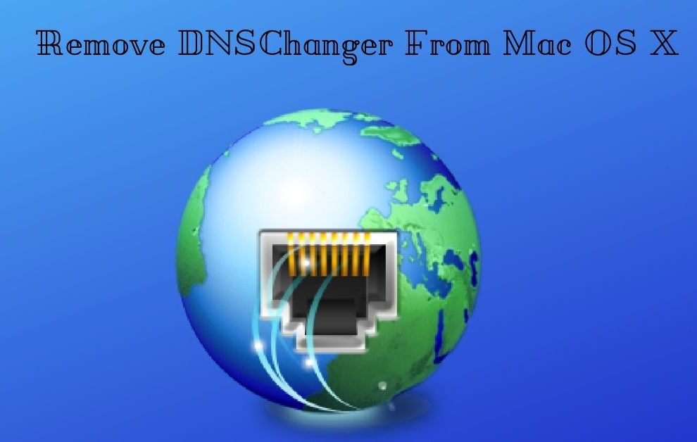 Remove DNSChanger From Mac OS X