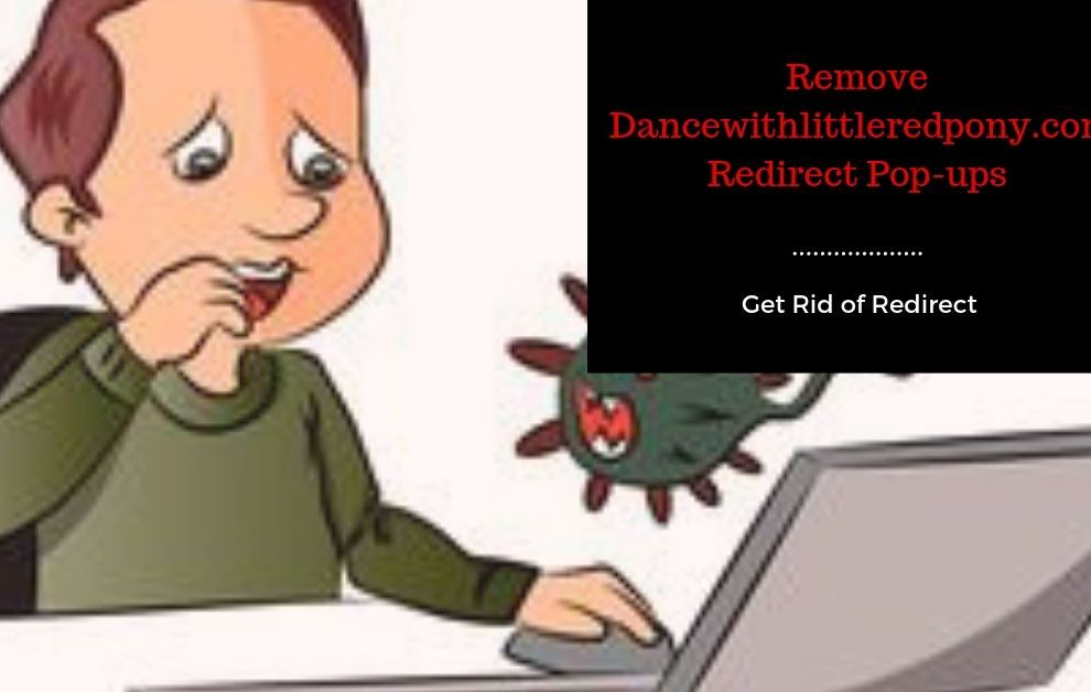 Remove Dancewithlittleredpony.com Redirect Pop-up