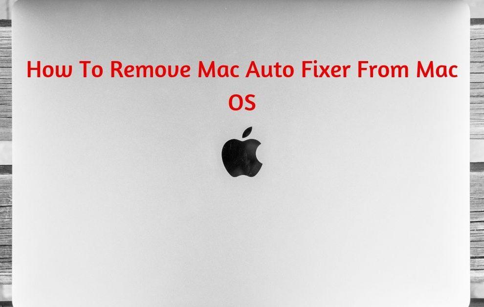 Remove Mac Auto Fixer From Mac OS