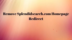 Remove Splendidsearch.com Homepage Redirect