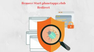 Remove Start.planetappz.club Hijacker