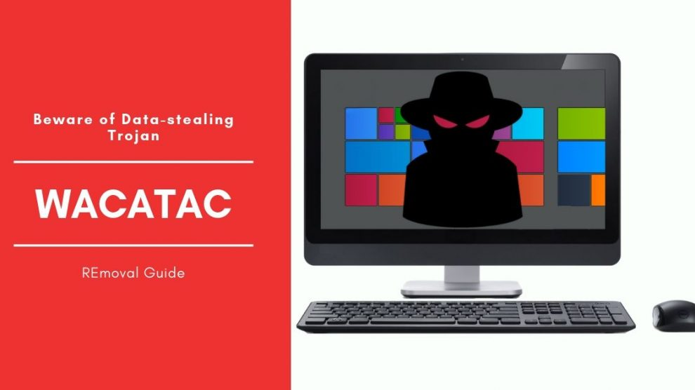 Remove Trojan_Win32_Wacatac Virus From Windows OS