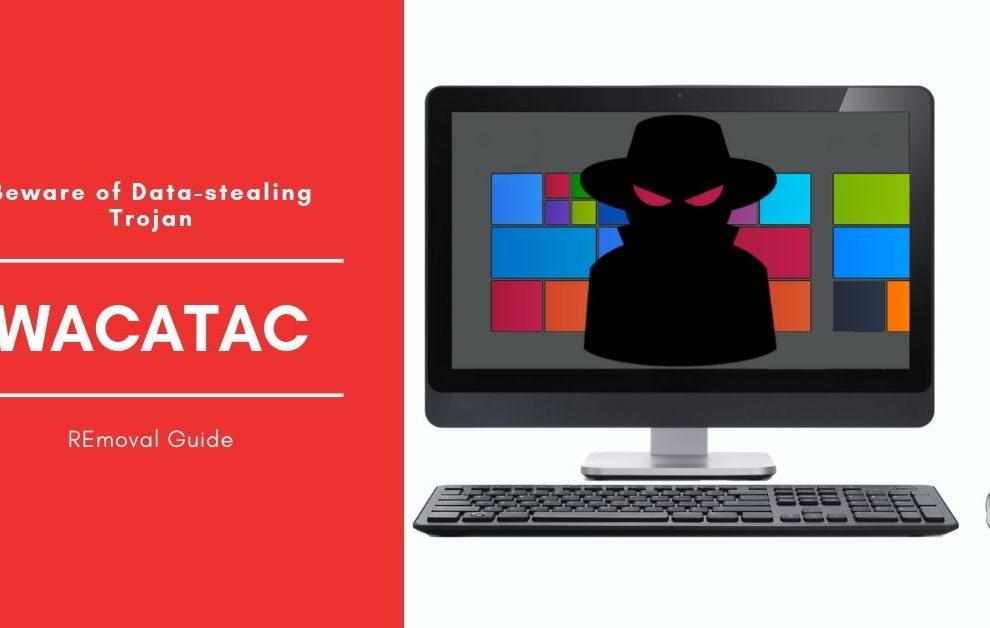 Remove Trojan_Win32_Wacatac Virus From Windows OS