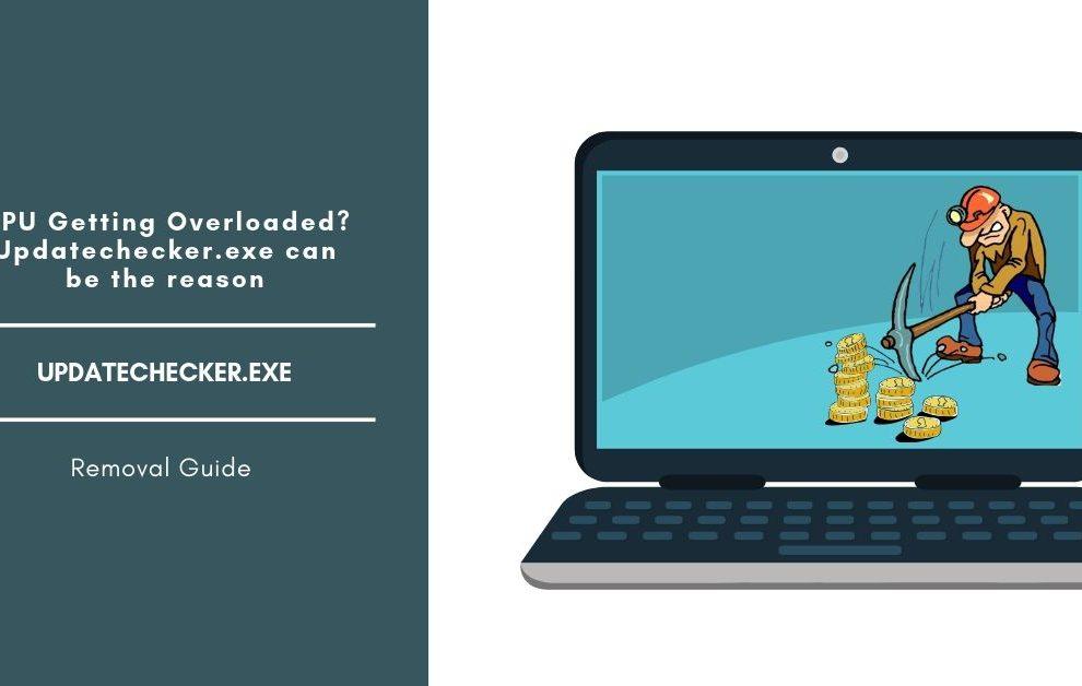 Remove Updatechecker.exe Miner Program