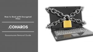 How To Remove Coharos Ransomware