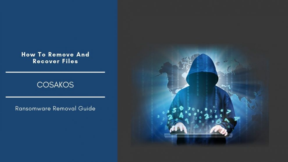 How To Remove Cosakos Ransomware And Restore Files