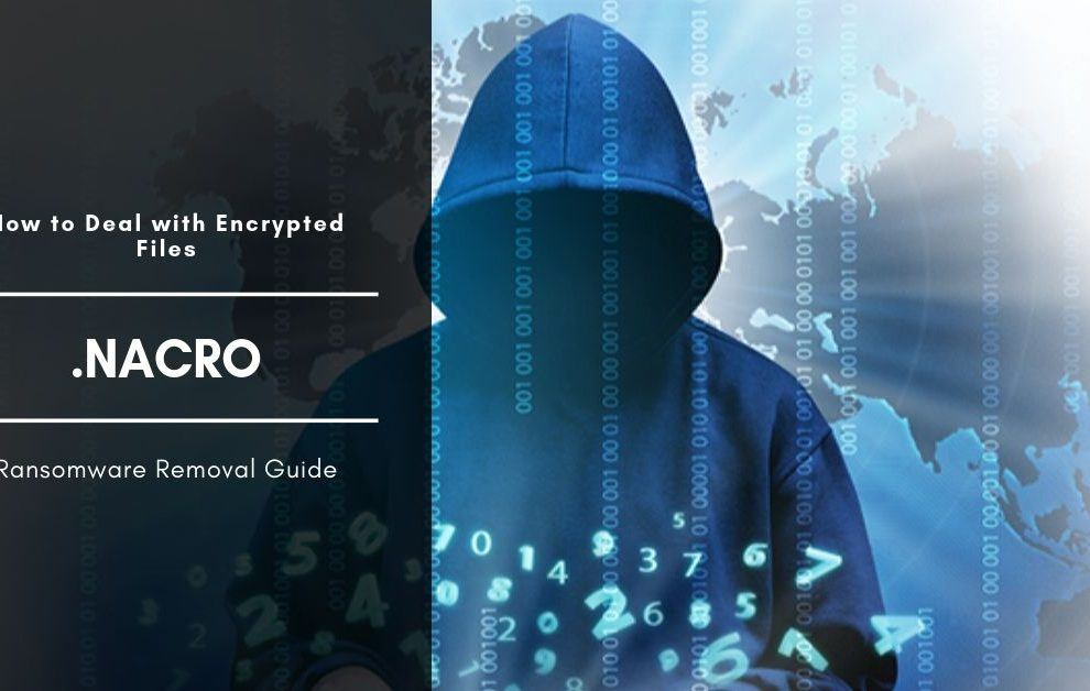 How To Remove Nacro Ransomware And Restore Files