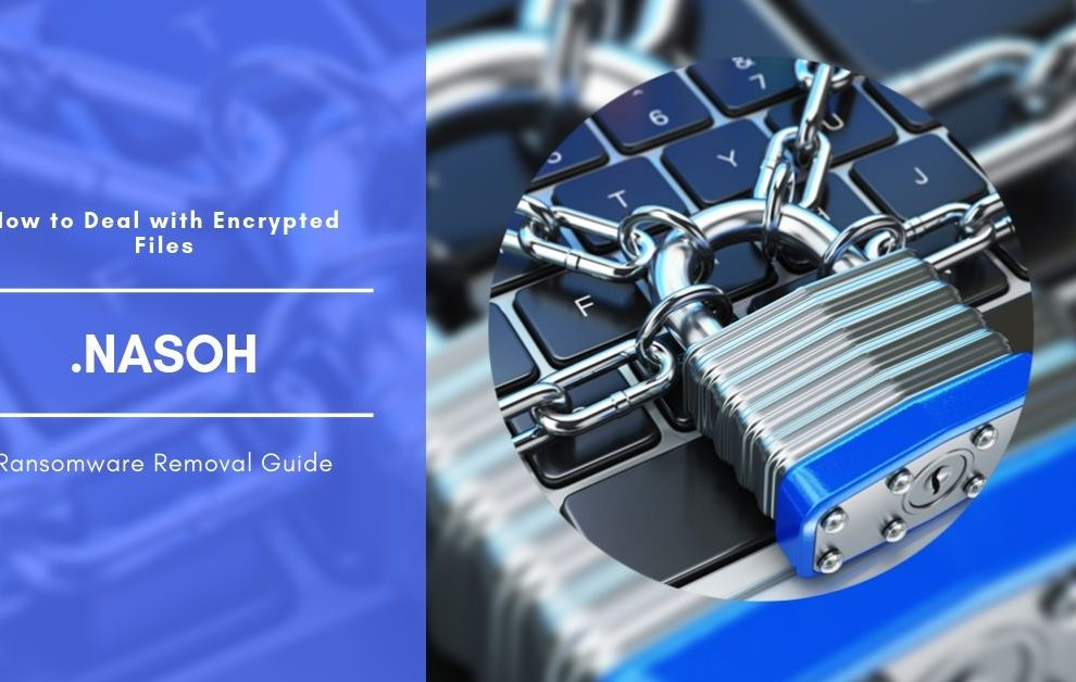 How To Remove Nasoh Ransomware