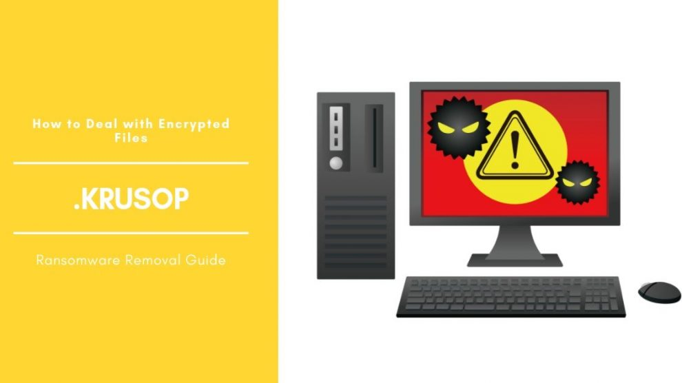How to Remove Krusop Ransomware - Cyber security