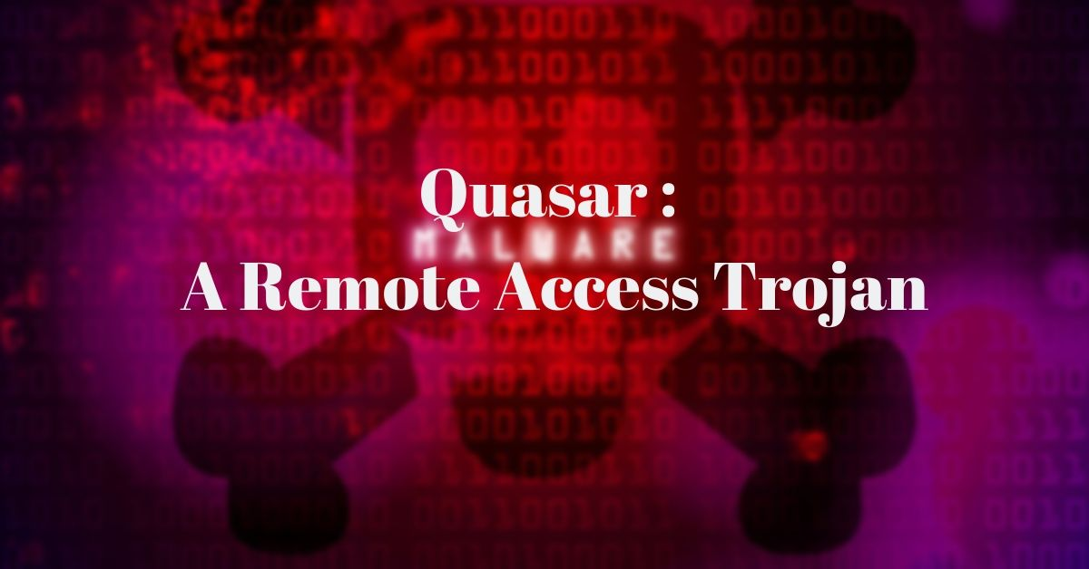 Quasar RAT. Various Attacks And Its Capabilities