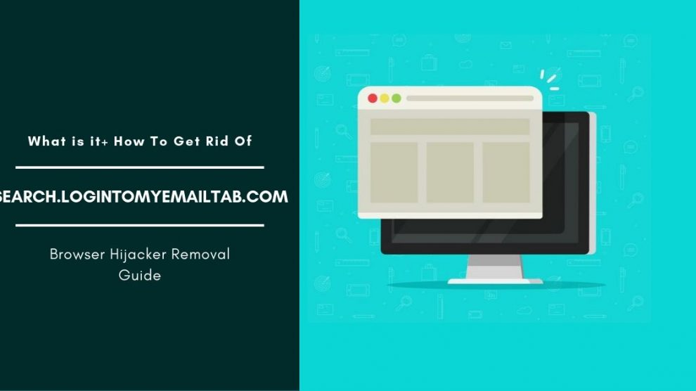 How To Remove Search.logintomyemailtab.com Hijacker