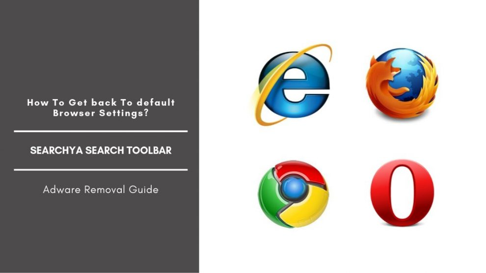 How To Remove SearchYa Toolbar From Browsers