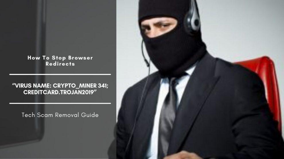 "Remove ""Virus Name_ Crypto_Miner 341; CreditCard.Trojan2019"" Scam"