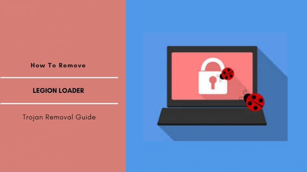 How To Remove Legion Loader Malware