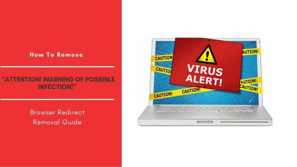 """How To Remove """"Attention! Warning of possible infection!"""" Pop-ups"""
