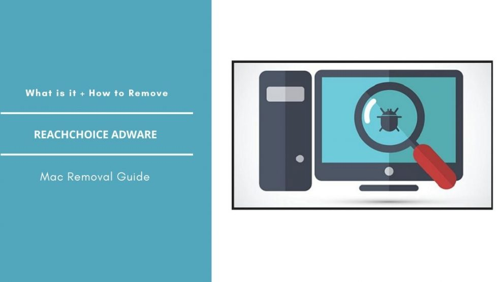 How To Remove ReachChoice Adware From Mac