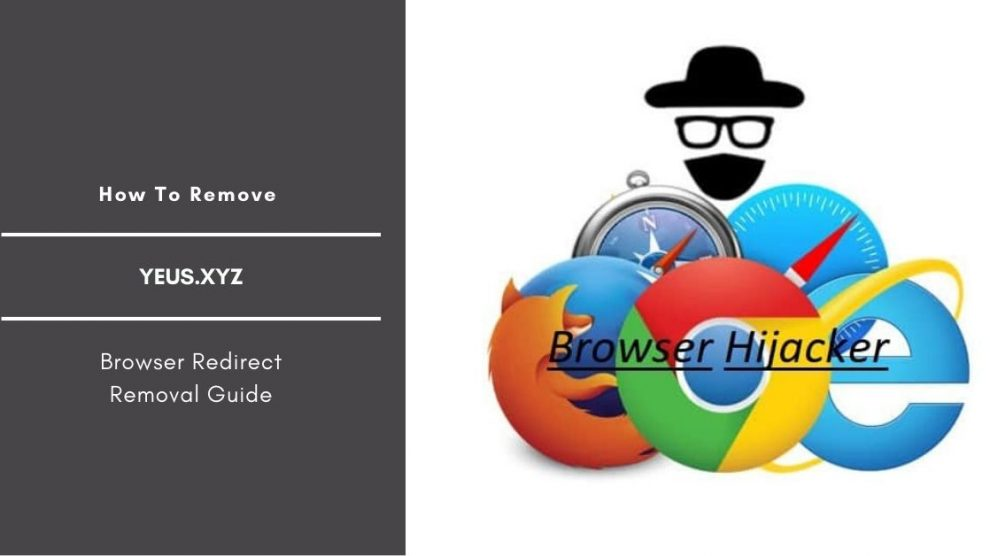 How To Remove Yeus.xyz Redirect From Browsers